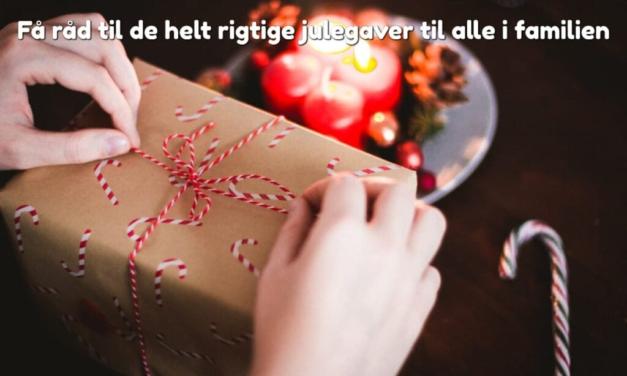 Få råd til de helt rigtige julegaver til alle i familien